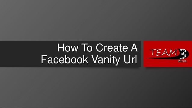 How To Create A Facebook Vanity Url