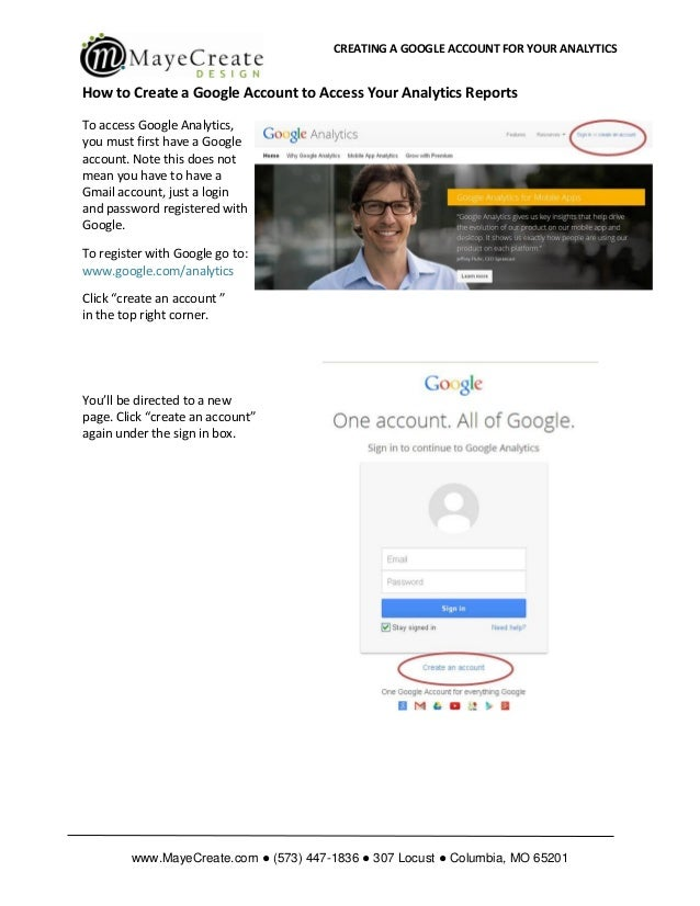 CREATING A GOOGLE ACCOUNT FOR YOUR ANALYTICS www.MayeCreate.com ● (573) 447-1836 ● 307 Locust ● Columbia, MO 65201 How to ...