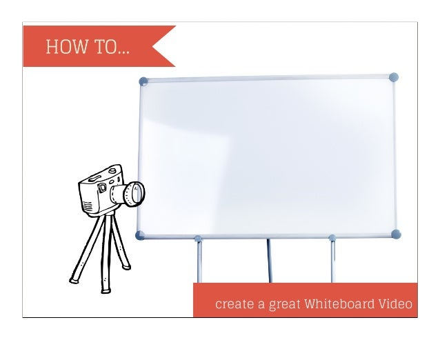 How to create a Great Whiteboard Video on the Cheap (7 steps) by Duke Revard Date