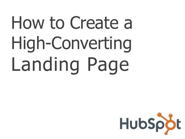 How to Create aHigh-ConvertingLanding Page