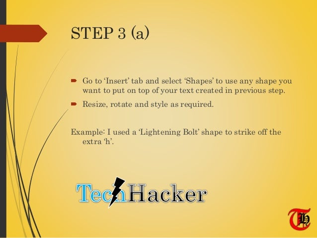 STEP 3 (a)  Go to 'Insert' tab and select 'Shapes' to use any shape you want to put on top of your text created in previo...