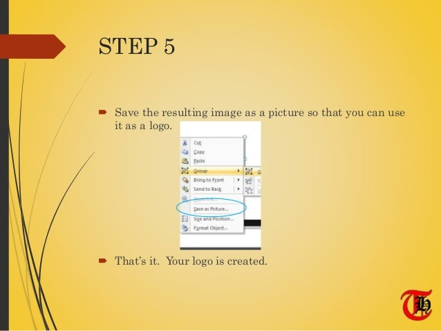 STEP 5  Save the resulting image as a picture so that you can use it as a logo.  That's it. Your logo is created.