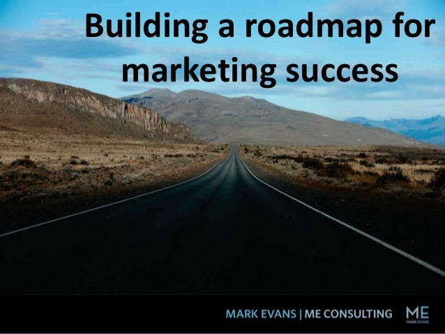 Building a roadmap for marketing success