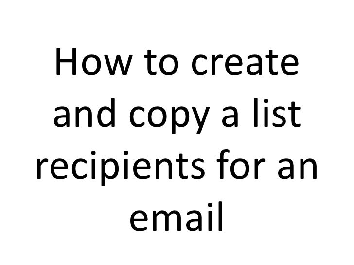 How to create and copy a list recipients for an email<br />