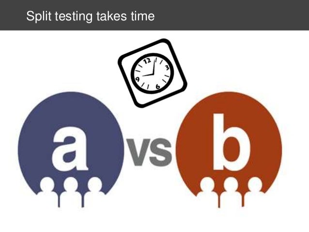 Furthermore, most split tests yield nothing...  ●  Only 1 in 8 split tests yield results (AppSumo)  ●  Is 3 hours * 8 spli...