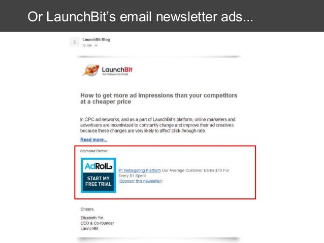 Or LaunchBit's email newsletter ads...
