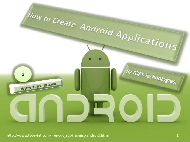 1  http://www.tops-int.com/live-project-training-android.html  1
