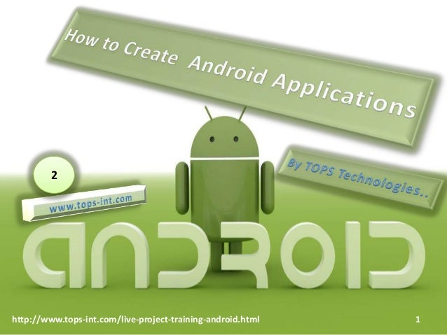 2  http://www.tops-int.com/live-project-training-android.html  1