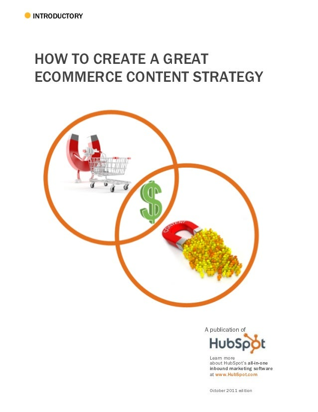 INTRODUCTORYHOW TO CREATE A GREATECOMMERCE CONTENT STRATEGY                   A publication of                    Learn mo...
