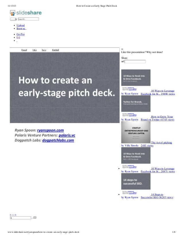 11/13/13 How to Create an Early Stage Pitch Deck www.slideshare.net/ryanspoon/how-to-create-an-early-stage-pitch-deck 1/6 ...