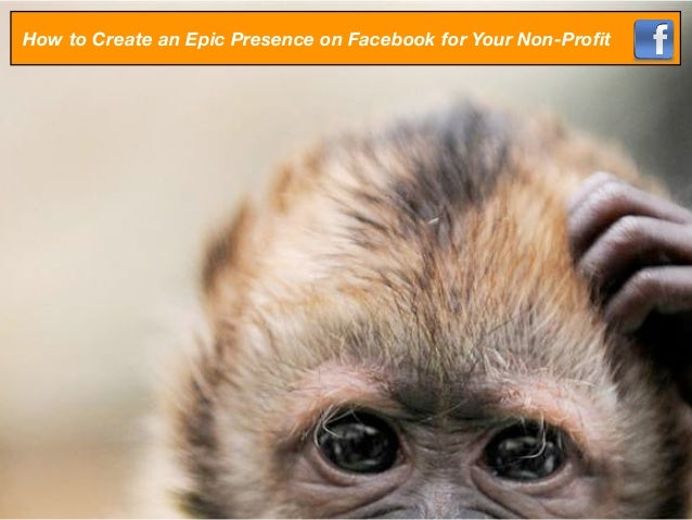 How to Create an Epic Presence on Facebook for Your Non-Profit