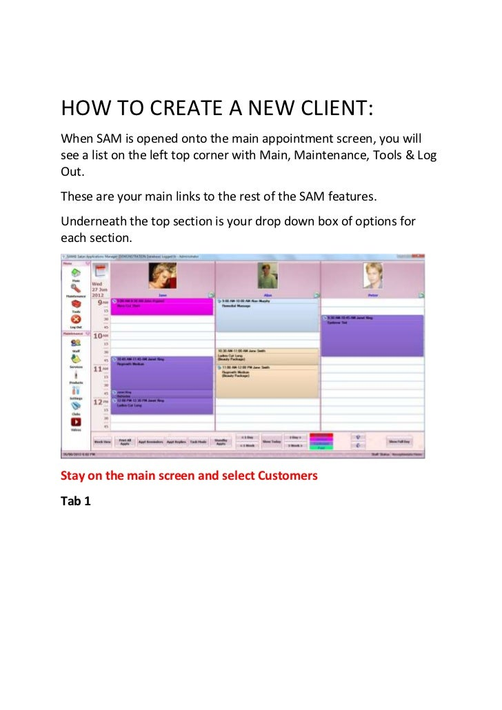 HOW TO CREATE A NEW CLIENT:When SAM is opened onto the main appointment screen, you willsee a list on the left top corner ...