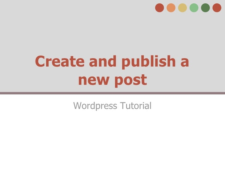 Create and publish a     new post    Wordpress Tutorial