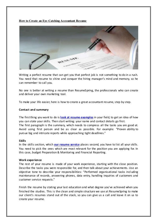How to Create an Eye-Catching Accountant Resume Writing a perfect resume that can get you that perfect job is not somethin...