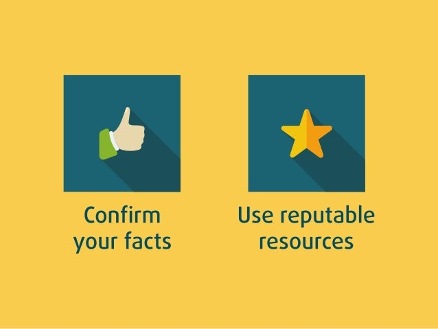 *     Confirm Use reputable your facts resources