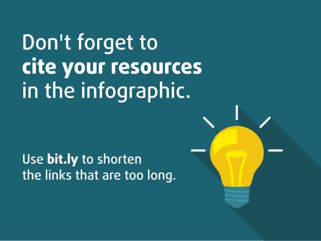 Don't forget to cite your resources in the infographic.   Use bit. |y to shorten the links that are too long.