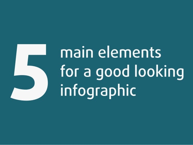 main elements for a good looking infographic