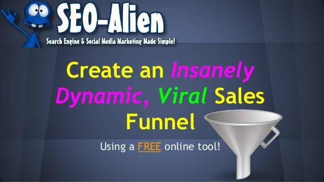 Create an Insanely Dynamic, Viral Sales Funnel Using a FREE online tool!