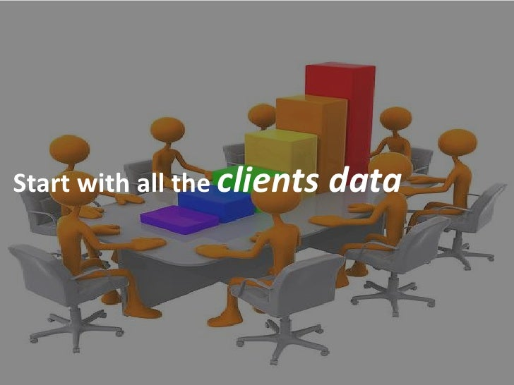 Start with all the clients   data