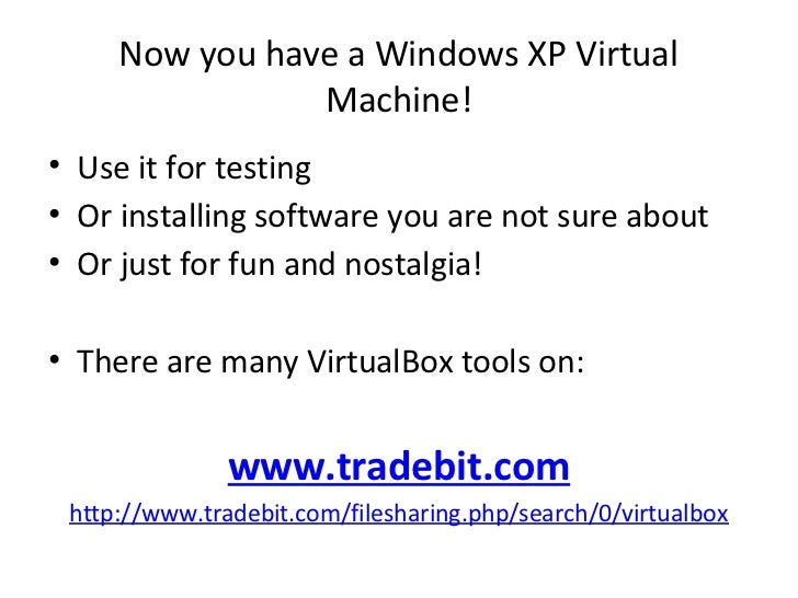 How to create an XP VM with VirtualBox for Windows