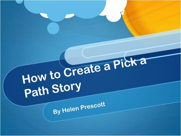 Clickable EventsA clickable event can be used for creating a picka path story.For example slides 1-4 could be the intro to...