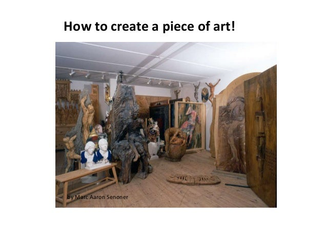 How to create a piece of art! by Marc Aaron Senoner