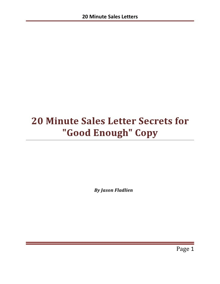 "20 Minute Sales Letters     20 Minute Sales Letter Secrets for       ""Good Enough"" Copy                   By Jason Fladlie..."