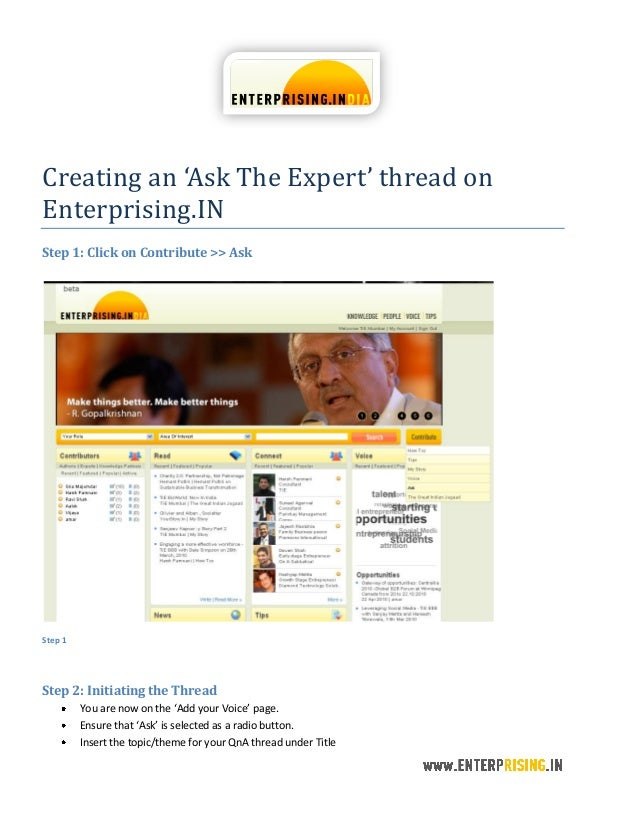 Creating an 'Ask The Expert' thread on Enterprising.IN Step 1: Click on Contribute >> Ask Step 1 Step 2: Initiating the Th...