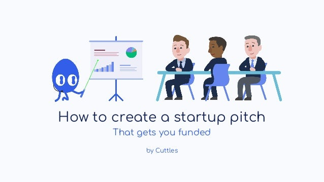 How to create a startup pitch That gets you funded by Cuttles