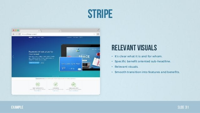 Example Slide Relevant visuals Stripe 31 • It's clear what it is and for whom. • Specific benefit oriented sub-headline. •...