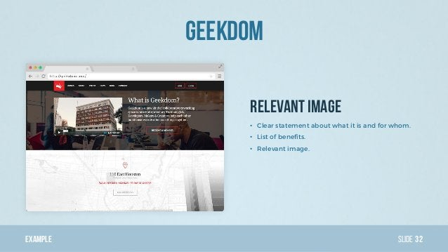 Example Slide Relevant image Geekdom 32 • Clear statement about what it is and for whom. • List of benefits. • Relevant im...
