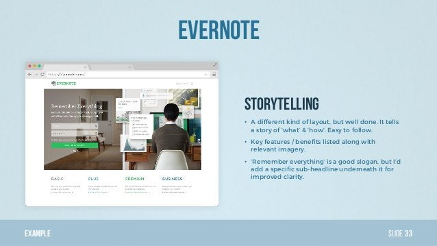 Example Slide Storytelling Evernote 33 • A different kind of layout, but well done. It tells a story of 'what' & 'how'. Ea...
