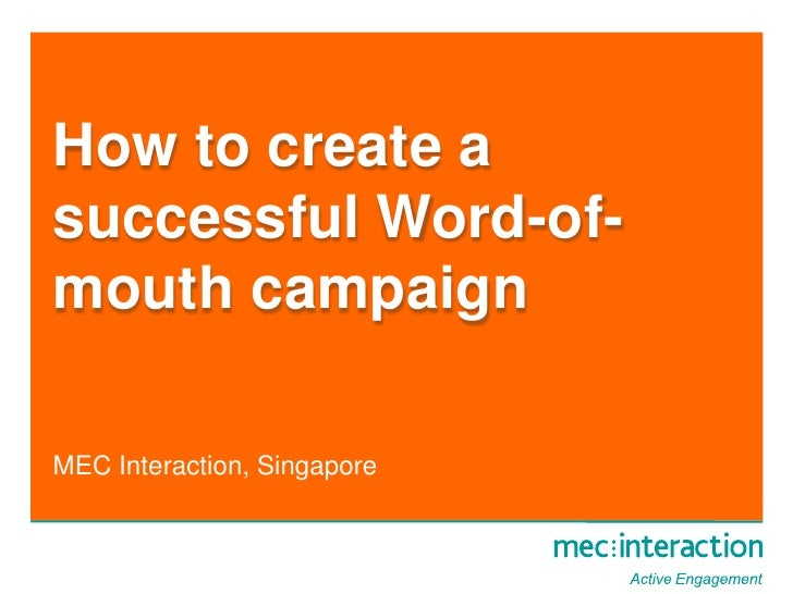 How to create a successful Word-of-mouth campaign<br />MEC Interaction, Singapore<br />