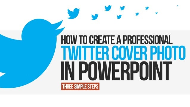How to Create a Twitter Cover Photo in PowerPoint [Tutorial]