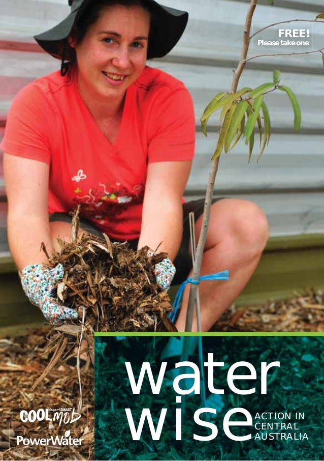 FREE!    Please take onewaterwiseACTION IN    CENTRAL    AUSTRALIA
