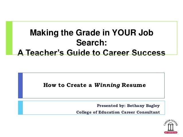 How To Create A Winning Resume. Making The Grade In YOUR Job Search:A  Teacheru0027s Guide To Career Success How To ...