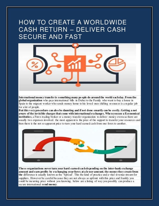 HOW TO CREATE A WORLDWIDE CASH RETURN – DELIVER CASH SECURE AND FAST International money transfer is something many people...