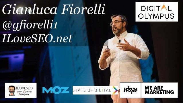 Gianluca Fiorelli @gfiorelli1 ILoveSEO.net