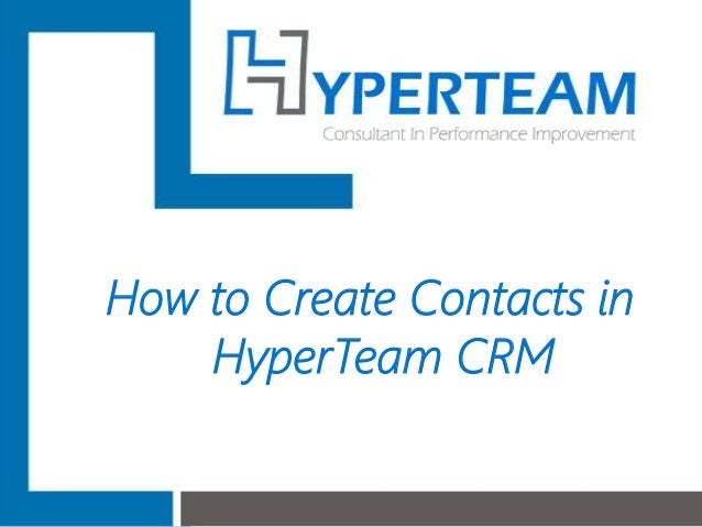 How to Create Contacts in HyperTeam CRM