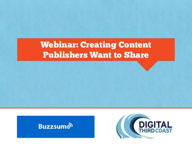 Webinar: Creating Content Publishers Want to Share