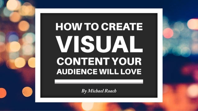 How to Create Content Your Audience Will Love Michael Roach What is an audience? There are so many definitions.
