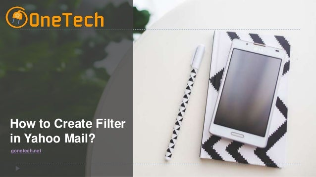 gonetech.net How to Create Filter in Yahoo Mail?