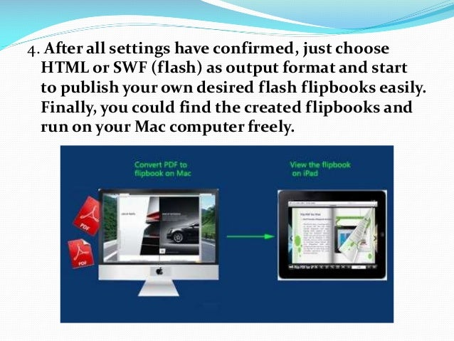 4. After all settings have confirmed, just choose HTML or SWF (flash) as output format and start to publish your own desir...