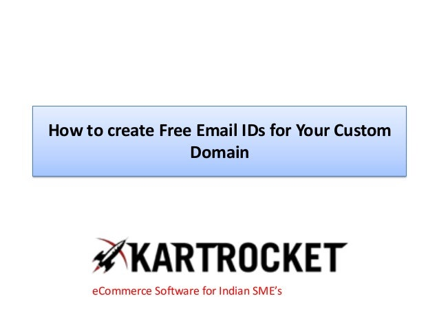 How to create Free Email IDs for Your Custom Domain eCommerce Software for Indian SME's
