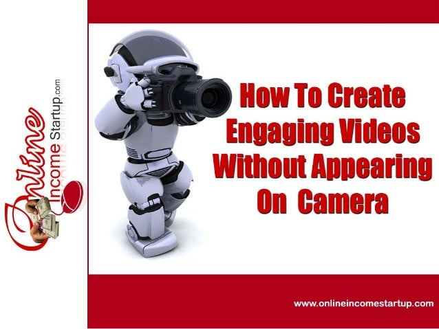 How To Create Highly Engaging Videos Without Appearing On Camera