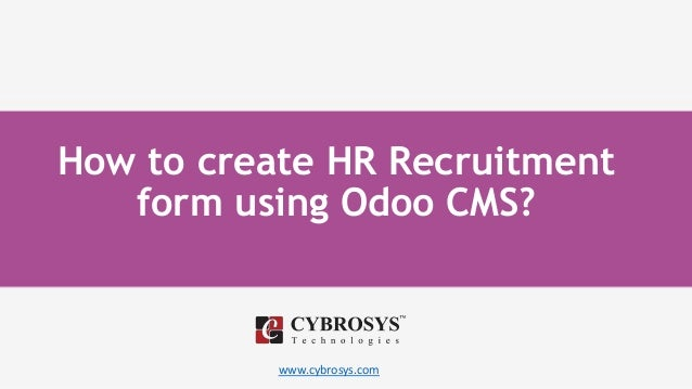www.cybrosys.com How to create HR Recruitment form using Odoo CMS?