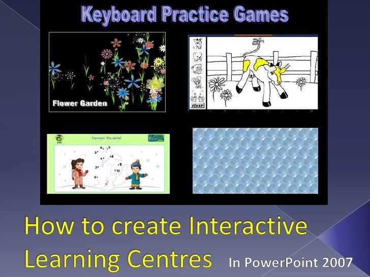 How to create Interactive Learning Centres<br />In PowerPoint 2007 <br />