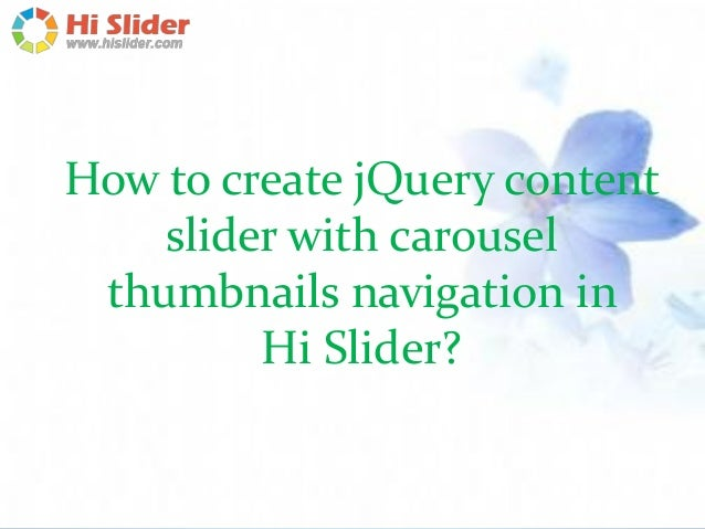 How to create jQuery content slider with carousel thumbnails navigation in Hi Slider?