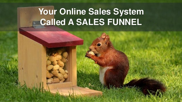 Your Online Sales System Called A SALES FUNNEL