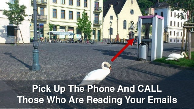 Pick Up The Phone And CALL Those Who Are Reading Your Emails